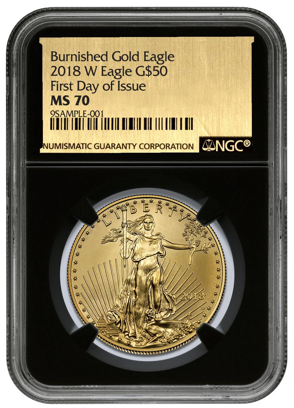2018-W 1 oz Burnished Gold American Eagle $50 NGC MS70 FDI Black Core Holder Exclusive Gold Foil Label