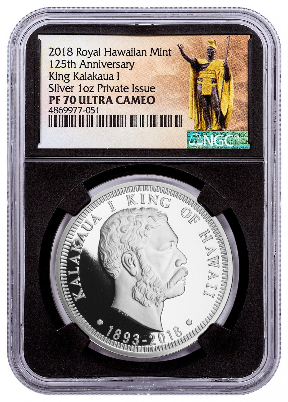 2018 Royal Hawaiian Mint King Kalakaua I 125th Anniversary 1 oz Silver Proof NGC PF70 Black Core Holder