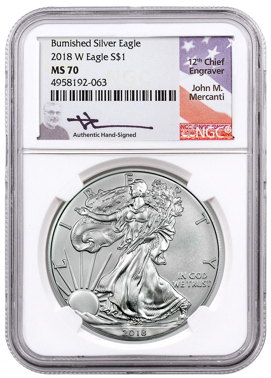 2018-W Burnished American Silver Eagle NGC MS70 Mercanti Signed Label