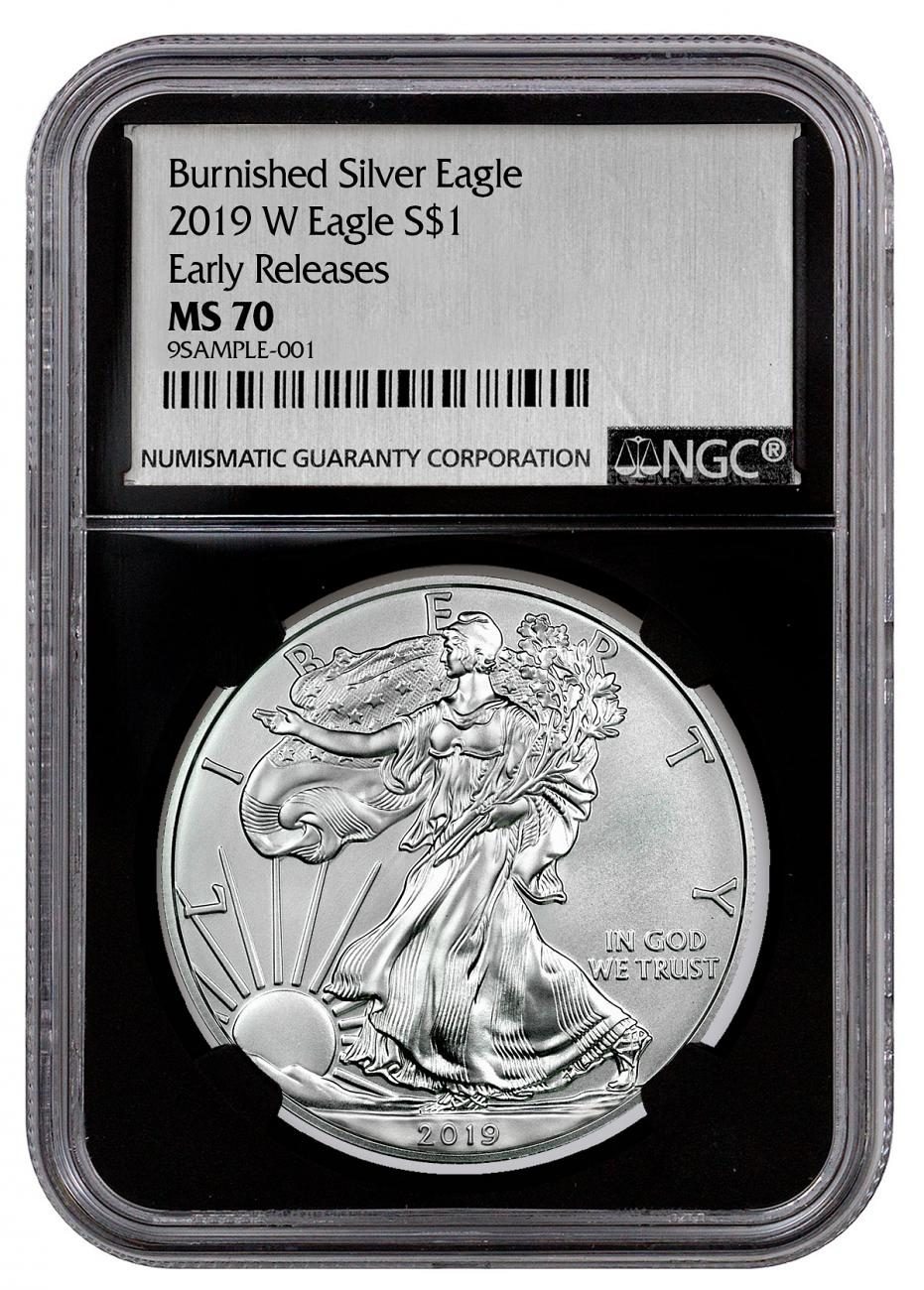 2019-W Burnished American Silver Eagle NGC MS70 ER Black Core Holder Exclusive Silver Foil label