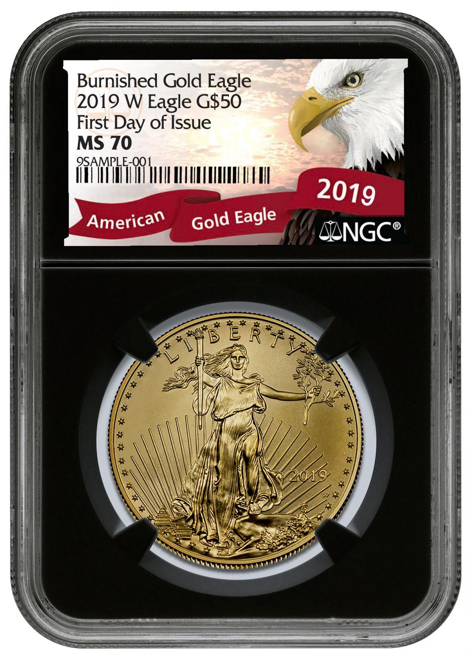 2019-W 1 oz Burnished Gold American Eagle $50 NGC MS70 FDI Black Core Holder Exclusive Eagle Label