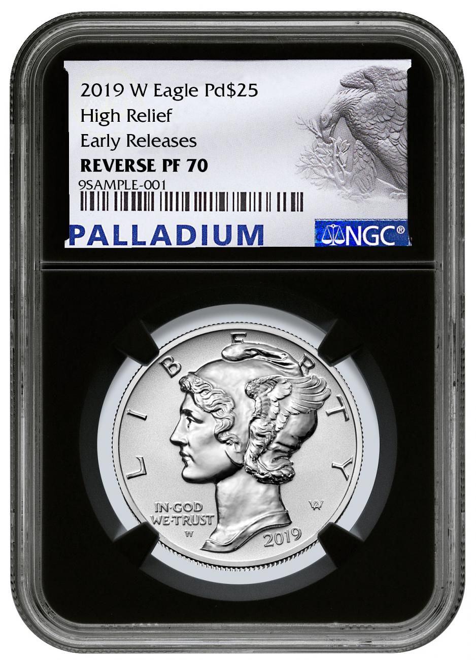 2019-W 1 oz High Relief Palladium Eagle Reverse Proof $25 Coin NGC PF70 ER Black Core Holder Palladium Label