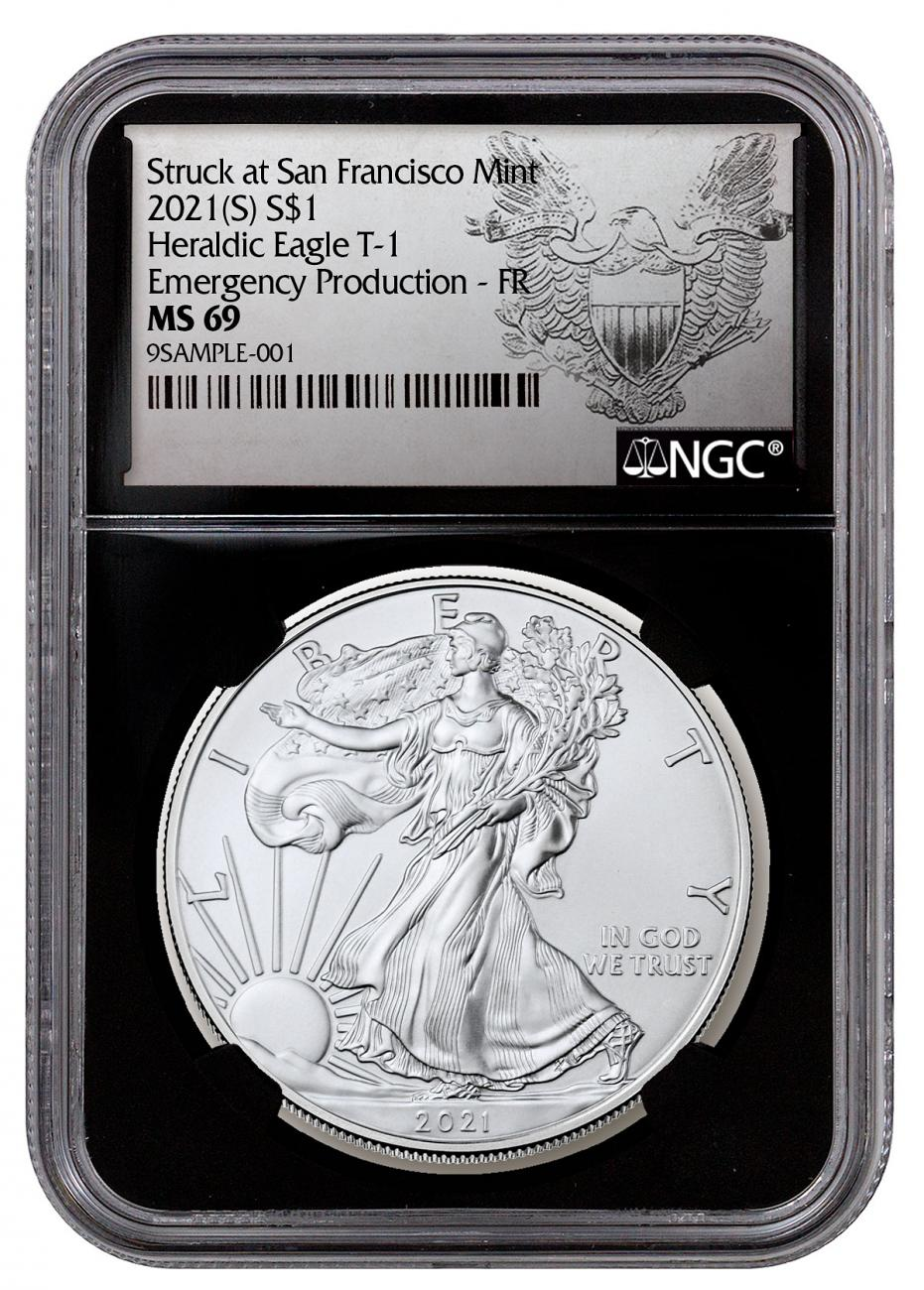 2021-(S) American Silver Eagle Emergency Production Struck at San Francisco Mint T-1 NGC MS69 FR Black Core Holder Exclusive Heraldic Eagle Label