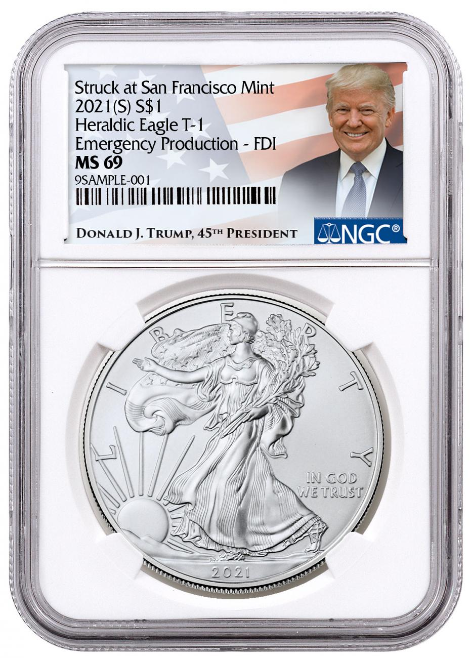 2021-(S) American Silver Eagle Emergency Production Struck at San Francisco Mint T-1 NGC MS69 FDI Trump Label