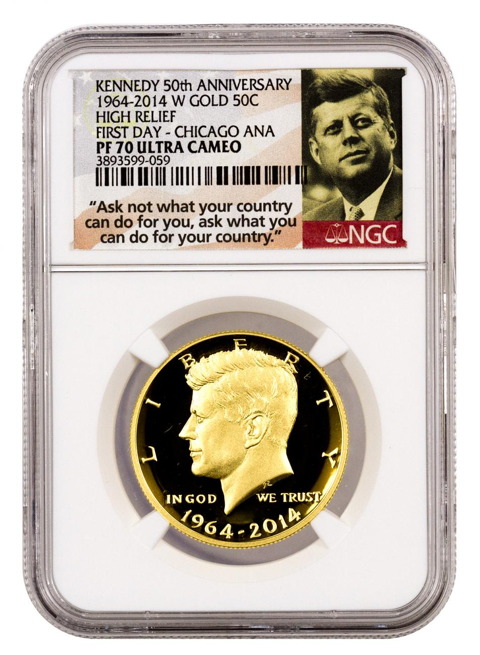2014-W 3/4 oz. High Relief Proof Gold Kennedy Half Dollar - 50th Anniversary - NGC PF70 UC First Day of Issue (Chicago ANA Ask Not Label)