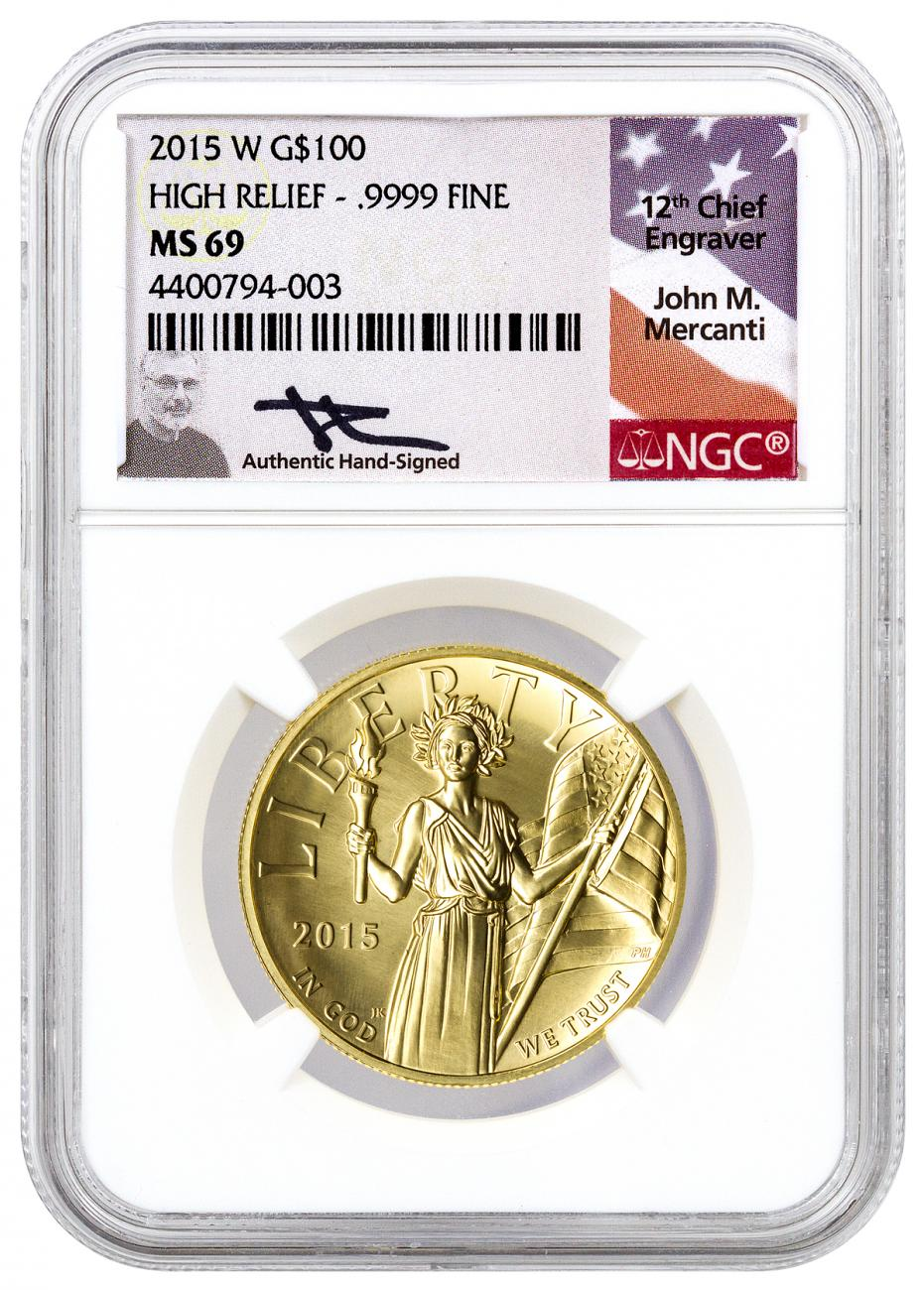 2015-W $100 1 oz. High Relief Gold American Liberty - NGC MS69 (Mercanti Signed Label)