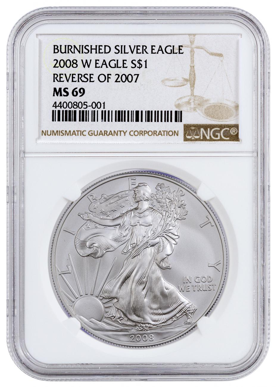 2008-W Burnished American Silver Eagle Reverse of 07 NGC MS69