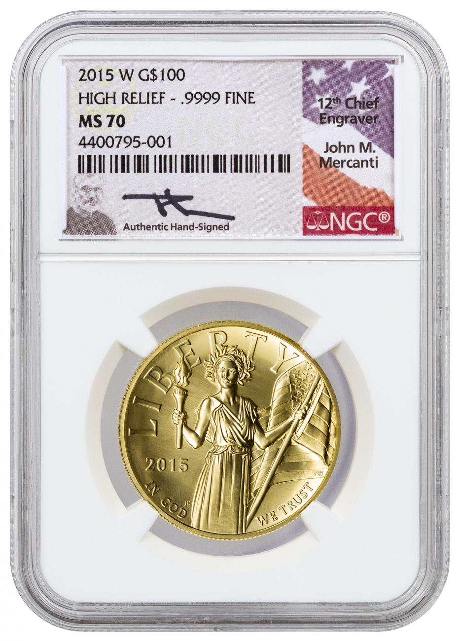 2015-W American Liberty Gold High Relief $100 NGC MS70 (Mercanti Signed Label)