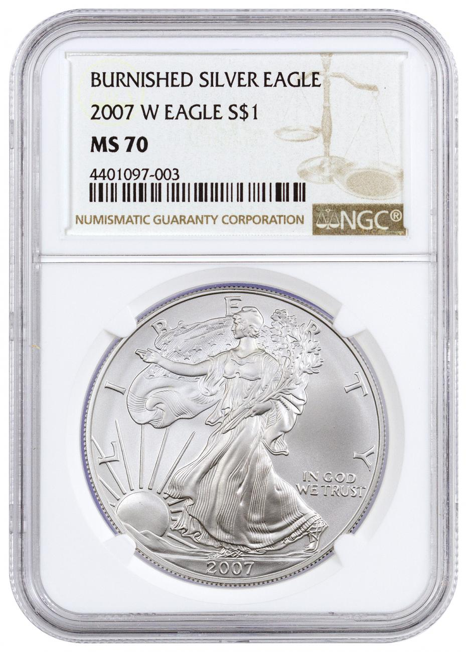 2007 W Burnished Silver Eagle Ngc Ms70 Moderncoinmart