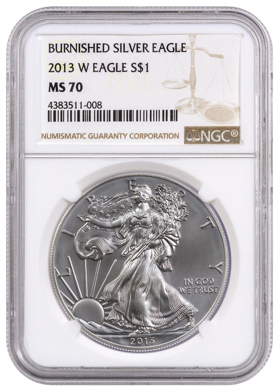 2013 W Burnished Silver Eagle Ngc Ms70 Moderncoinmart