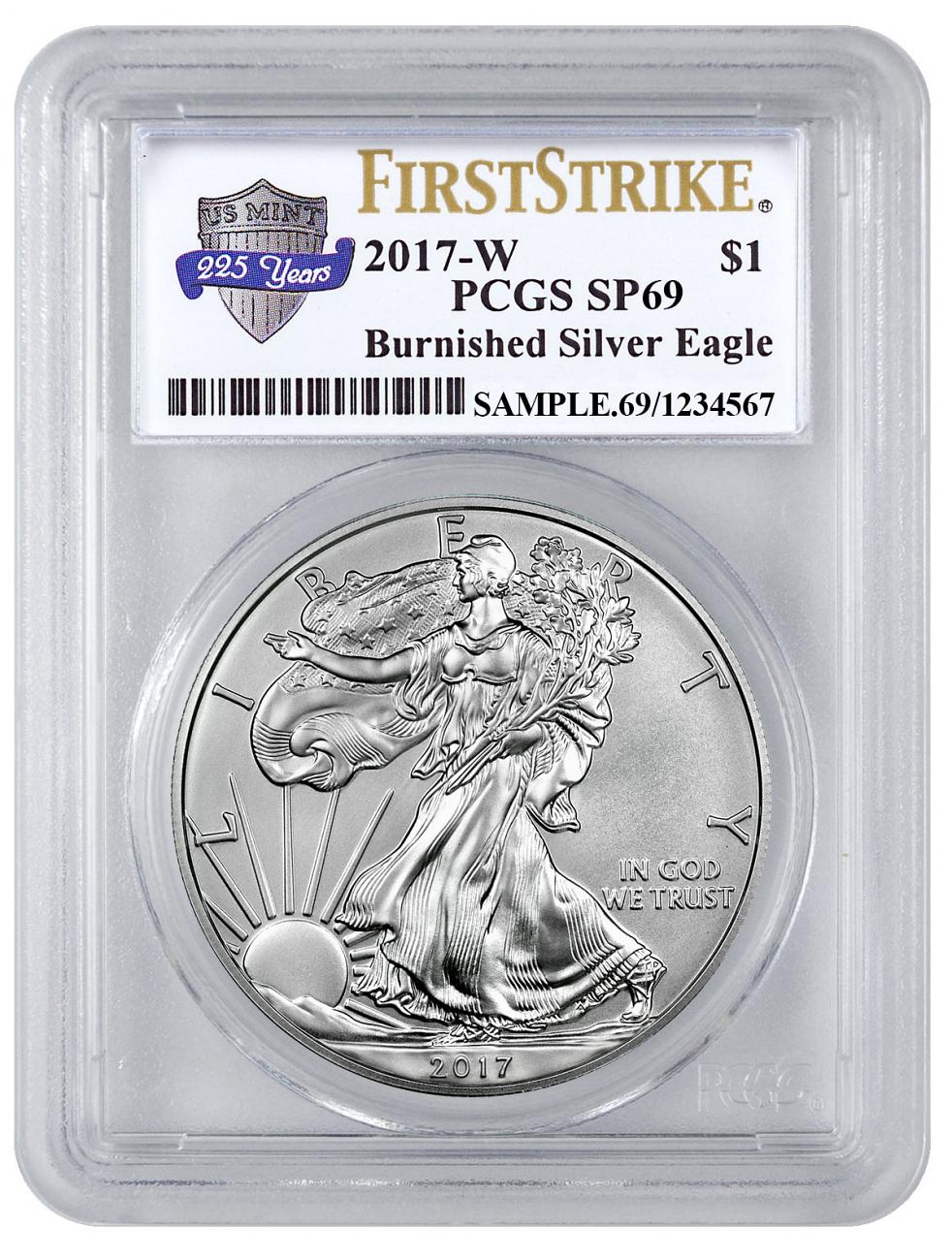 2017-W Burnished American Silver Eagle PCGS SP69 FS U.S. Mint 225th Anniversary Label