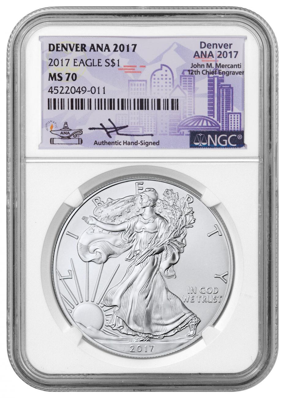 2017 American Silver Eagle Denver ANA 2017 NGC MS70 Exclusive Mercanti Signed ANA Label