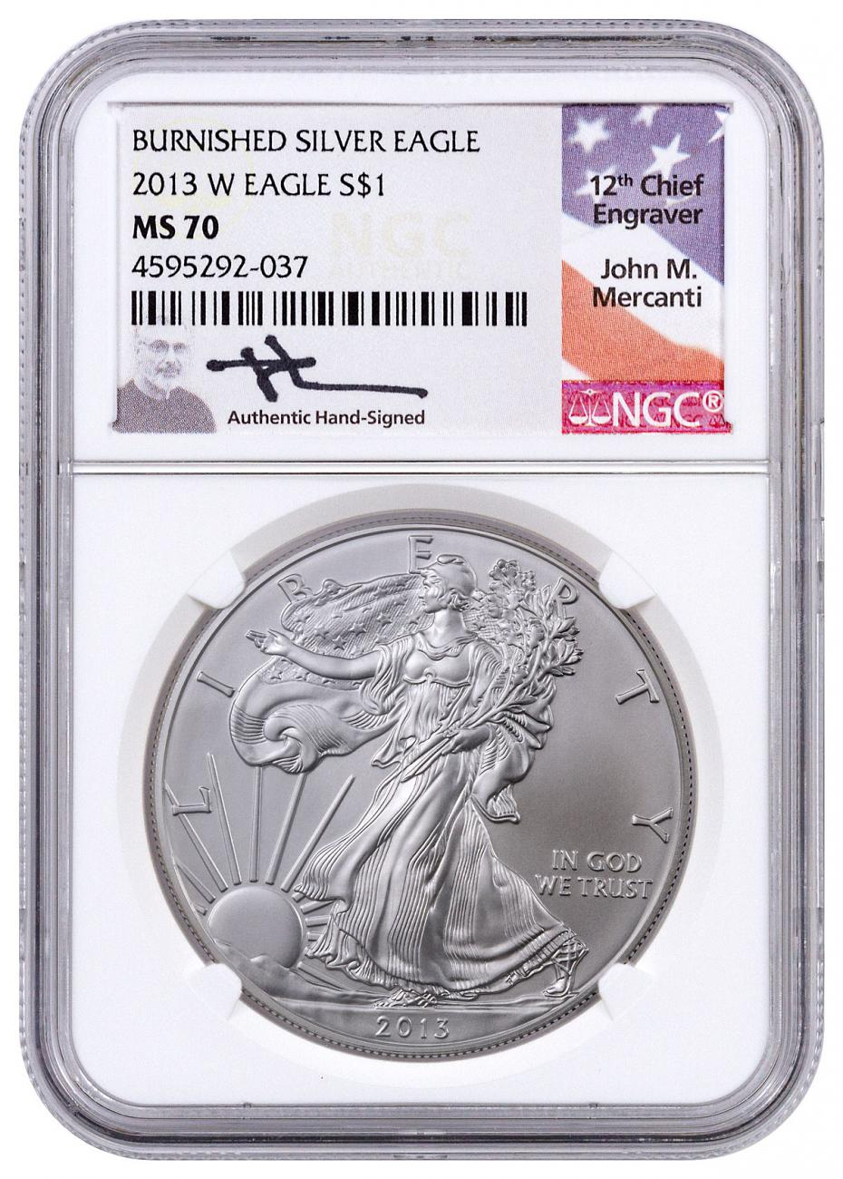 2013-W Burnished American Silver Eagle NGC MS70 Mercanti Signed Label
