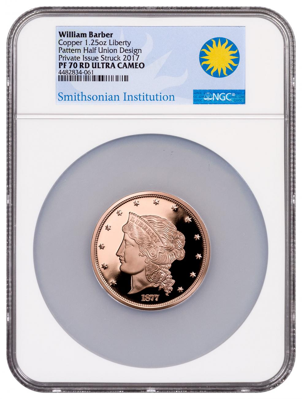 (2017) Smithsonian - William Barber 1877 $50 Half-Union Pattern Copper (50mm, 1.25oz) NGC PF70 UC RD Smithsonian Label