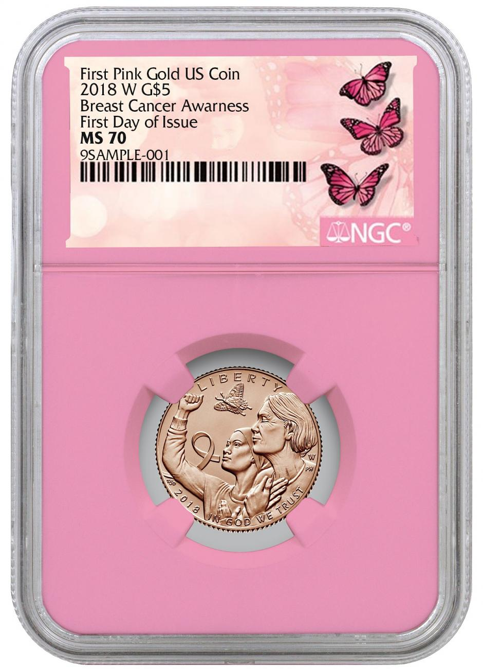 2018-W Breast Cancer Awareness Commemorative Pink Gold $5 Coin NGC MS70 FDI Pink Core Holder Breast Cancer Label