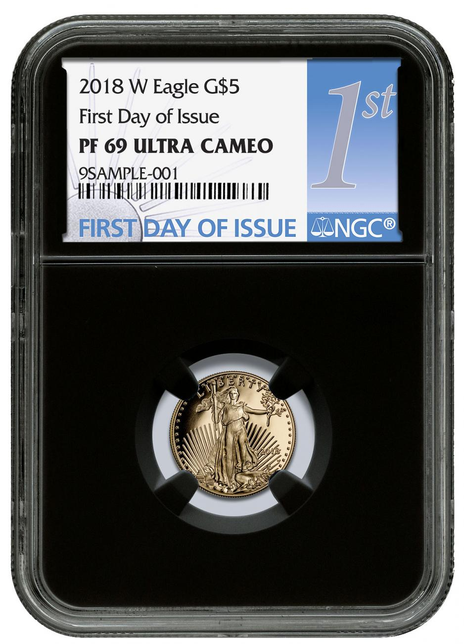 2018-W 1/10 oz Gold American Eagle Proof $5 NGC PF69 UC FDI Black Core Holder First Day of Issue Label