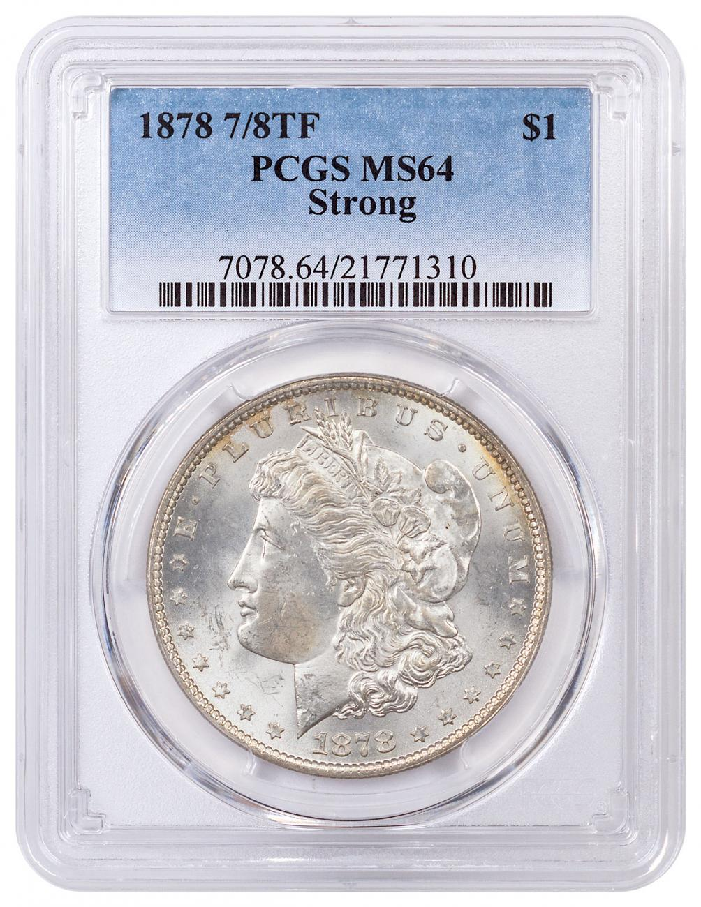 1878 Morgan Silver Dollar (7/8TF Strong) PCGS MS64