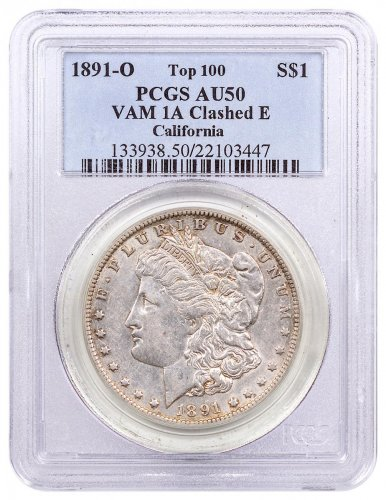 1891-O Morgan Silver Dollar Top 100 PCGS AU50 VAM-1A Clashed E California
