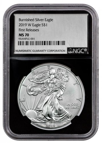 2019-W Burnished American Silver Eagle NGC MS70 FR Black Core Holder Exclusive Silver Foil label