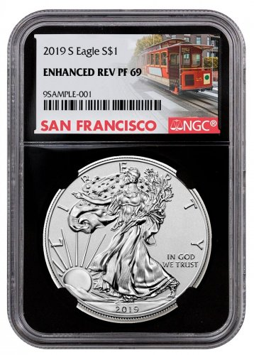 2019-S Enhanced Reverse Proof American Silver Eagle NGC PF69 Black Core Holder San Francisco Cable Car Label