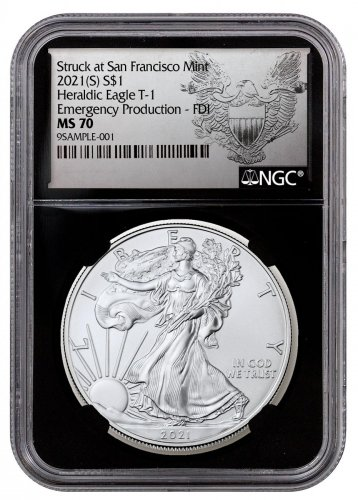 2021-(S) American Silver Eagle Emergency Production Struck at San Francisco Mint T-1 NGC MS70 FDI Black Core Holder Exclusive Heraldic Eagle Label
