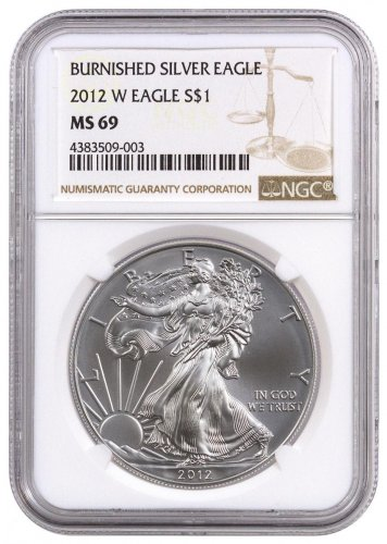 2012-W Burnished Silver Eagle NGC MS69