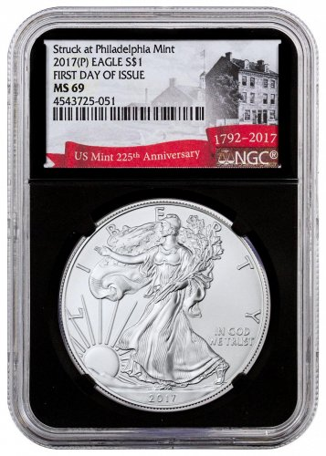 2017-(P) Silver Eagle Struck at Philadelphia NGC MS69 FDI Black Core Holder Exclusive U.S. Mint 225th Anniversary Label