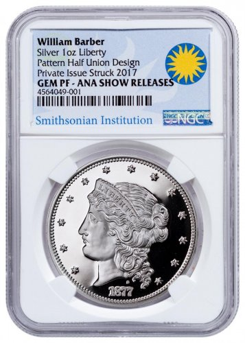(2017) Smithsonian - William Barber 1877 $50 Half-Union Pattern 1 oz Silver Proof Medal ANA Show Releases NGC GEM Proof Exclusive Smithsonian Label