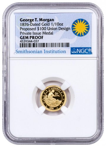(2017) United States Smithsonian - George T. Morgan Proposed $100 Union 1/10 oz Gold Proof Medal GEM Proof Smithsonian Institution Label