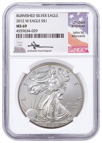2012-W Burnished American Silver Eagle NGC MS69 Mercanti Signed Label