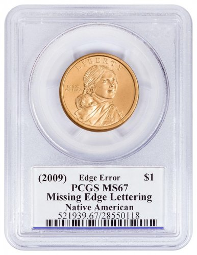 2009 Sacagawea Dollar Mint Error Missing Edge Lettering PCGS MS67 Edmund C. Moy Signed Label