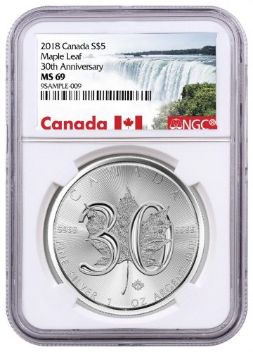 2018 Canada 1 oz Silver Maple Leaf - 30th Anniversary $5 Coin NGC MS69 Exclusive Canada Label