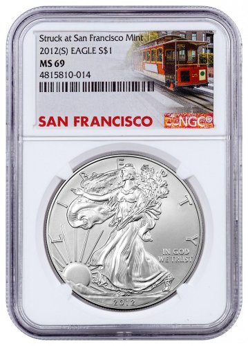 2012-(S) Silver Eagle Struck at San Francisco NGC MS69 Trolley Label