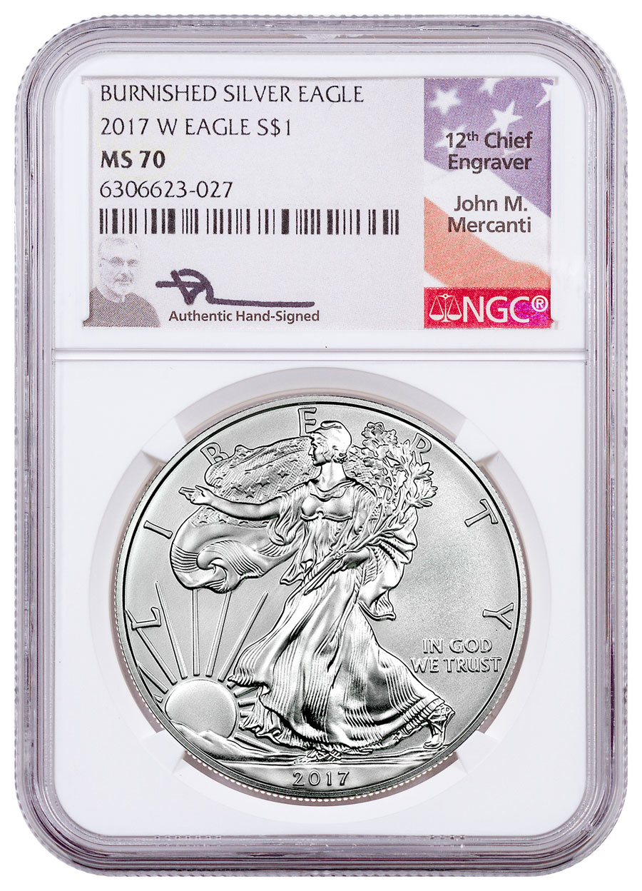 2017-W Burnished American Silver Eagle NGC MS70 Mercanti Signed Flag Label