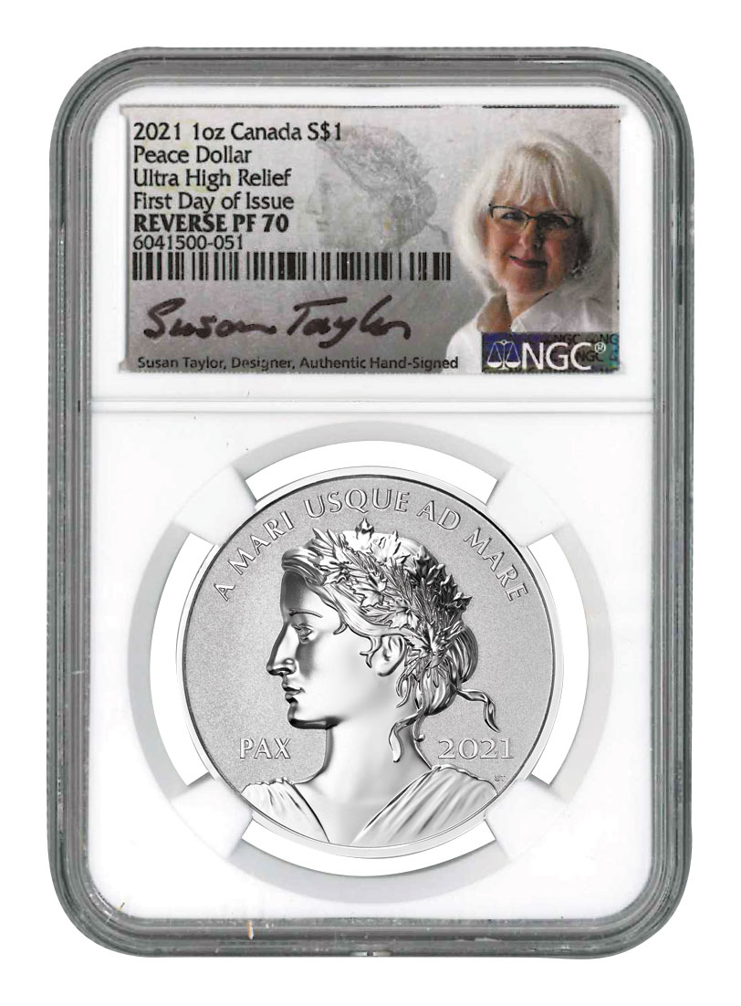 2021 Canada 1 oz Silver Peace Dollar Ultra High Relief Reverse Proof $1 Coin Scarce and Unique Coin Division NGC PF70 FDI Exclusive Taylor Signed Label