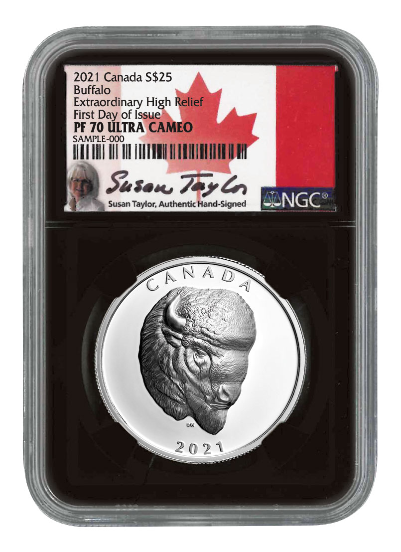 2021 Canada Buffalo Extraordinary High Relief 1 oz Silver Proof $25 Coin Scarce and Unique Coin Division NGC PF70 UC FDI Black Core Holder Exclusive Susan Taylor Signed Label