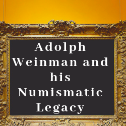 Adolph Weinman and His Numismatic Legacy