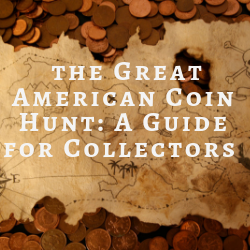 The Great American Coin Hunt: A Guide For Collectors