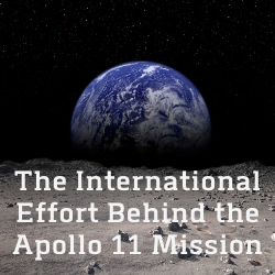 The International Effort Behind the Apollo 11 Mission