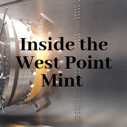 Inside the West Point Mint