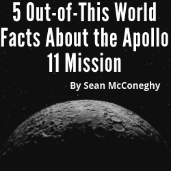 Out of This World Facts About the Apollo 11 Mission