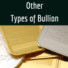 An Overview of Other Types of Bullion