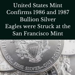 United States Mint Confirms 1986 and 1987 Bullion Silver Eagles were Struck at the San Francisco Mint