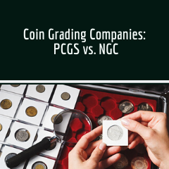 Coin Grading Companies: PCGS vs. NGC