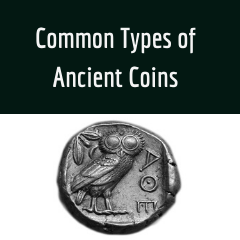Common Types of Ancient Coins