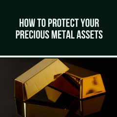 How to Protect Your Precious Metal Assets: Avoiding Fake Silver and Gold in Your Collection