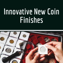 Innovative New Coin Finishes