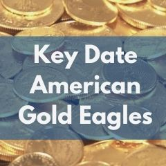 Key Date American Gold Eagles