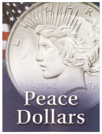Peace Dollars: A Brief History