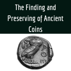 How Are Ancient Coins Found and Preserved?